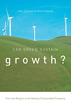 Can green sustain growth? : from the religion to the reality of sustainable prosperity