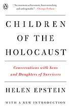 Children of the Holocaust : conversations with sons and daughters of survivors