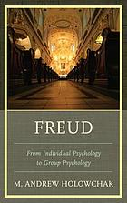 Freud : from individual psychology to group psychology