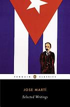 José Martí : selected writings