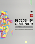 Rogue urbanism : emergent African cities