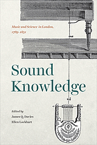 Sound knowledge : music and science in London, 1789-1851