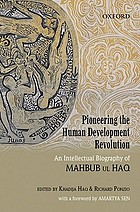 Pioneering the human development revolution : an intellectual biography of Mahbub ul Haq