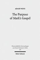 The purpose of Mark's Gospel : an early Christian response to Roman imperial propaganda