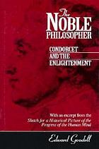 The noble philosopher : Condorcet and the Enlightenment