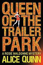 Queen of the trailer park : Rosie Maldonne's world