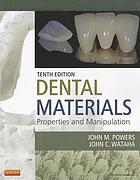 Dental materials : properties and manipulation