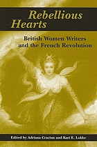 Rebellious hearts : British women writers and the French Revolution
