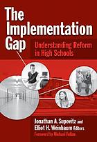 The implementation gap : understanding reform in high schools
