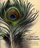 The last Ruskinians : Charles Eliot Norton, Charles Herbert Moore, and their circle