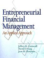 Entrepreneurial financial management : an applied approach