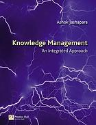 Knowledge management : an integral approach