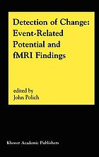 Detection of change : event-related potential and fMRI findings