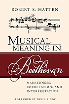 Musical meaning in Beethoven : markedness, correlation, and interpretation