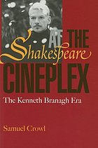 Shakespeare at the cineplex : the Kenneth Branagh era