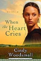 When the heart cries : a novel