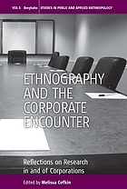 Ethnography and the corporate encounter : reflections on research in and of corporations