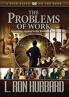 The problems of work : Scientology applied to the workaday world.