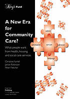 A new era for community care? : what people want from health, housing and social care services