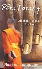 Phra farang : an English monk in Thailand