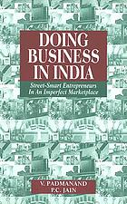 Doing business in India : street-smart entrepreneurs in an imperfect marketplace