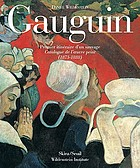 Gauguin : a savage in the making : catalogue raisonné of the paintings (1873-1888)