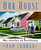Our house : the stories of Levittown