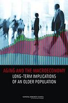 Aging and the macroeconomy : long-term implications of an older population