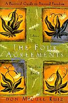 The four agreements : a toltec wisdom book