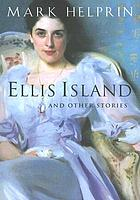 Ellis Island, and other stories