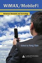 WiMAX/MobileFi : advanced research and technology