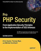 Pro PHP security : from application security principles to the implementation of XSS defenses