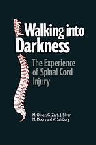 Walking into darkness : the experience of spinal cord injury