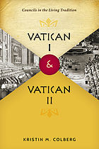 Vatican I and Vatican II : councils in the living tradition