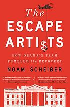 The escape artists : how Obama's team fumbled the recovery