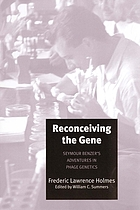 Reconceiving the gene : Seymour Benzer's adventures in phage genetics