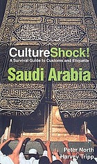 CultureShock! Saudi Arabia : a survival guide to customs and etiquette