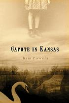 Capote in Kansas : a ghost story