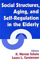 Social Structures, Aging, and Self-Regulation in the Elderly cover image
