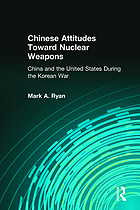 Chinese Attitudes Toward Nuclear Weapons : China and the United States During the Korean War