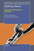 Rattling chains : exploring social justice in education