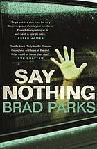 Say nothing : a novel