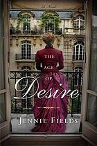 The age of desire : a novel