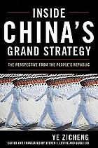 Inside China's grand strategy : the perspective from the People's Republic