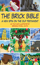 The brick Bible : a new spin on the Old Testament