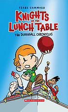Knights of the lunch table : the dodgeball chronicles