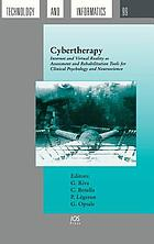 Cybertherapy : internet and virtual reality as assessment and rehabilitation tools for clinical psychology and neuroscience