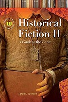 Historical fiction II : a guide to the genre