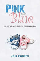 Pink and blue : telling the boys from the girls in America