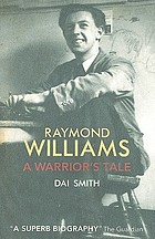 Raymond Williams : a warrior's tale